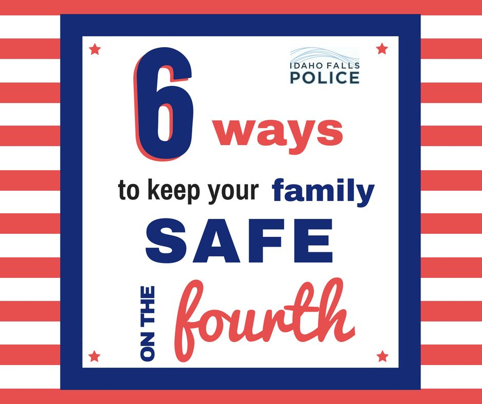 6 ways to be safe on 4th of July